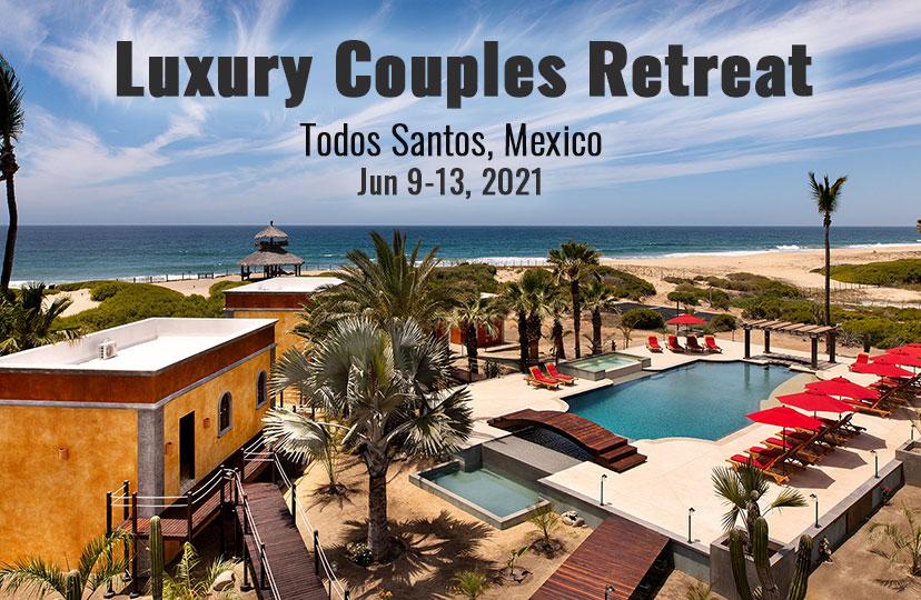 Luxury Couples Retreat Mexico 2021